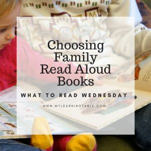 What to Read Wednesday: Choosing Family Read Aloud Books