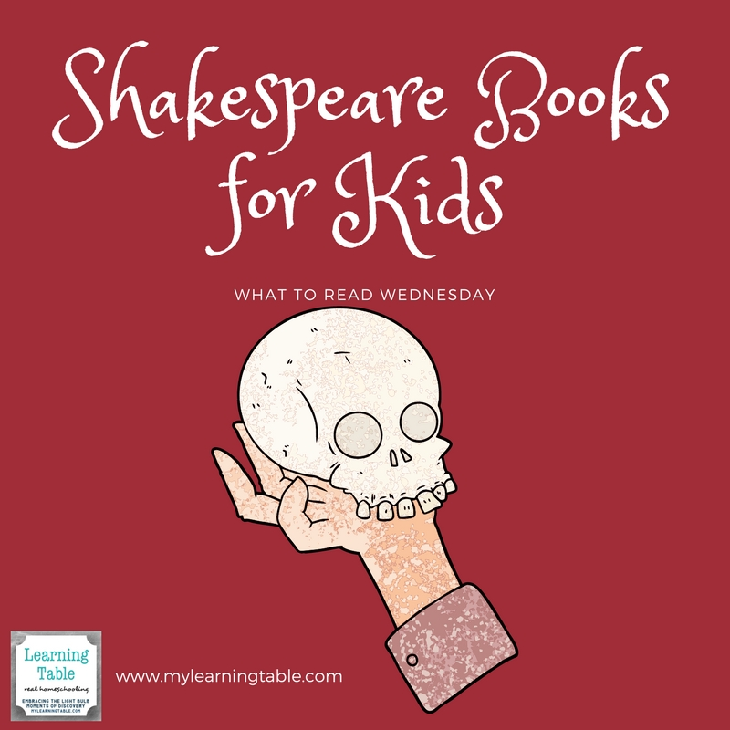 What to Read Wednesday: The Best Shakespeare Books for Kids -- ideas for teaching Shakespeare to children; unit study; homeschool tips.