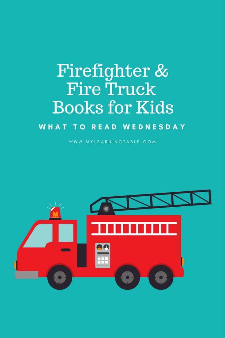 What to Read Wednesday: Firefighter & Fire Truck Books for Kids Plus ...