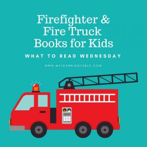 What to Read Wednesday: Firefighter & Fire Truck Books for Kids Plus a Giveaway!