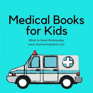 What to Read Wednesday: Medical Books for Kids