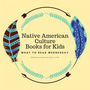 What to Read Wednesday: Native American Culture Books for Kids