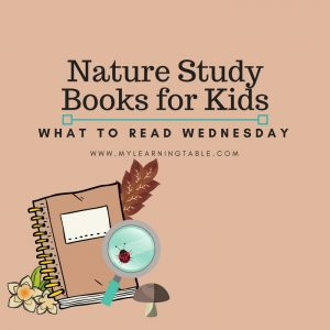 What to Read Wednesday: Nature Study Books for Kids