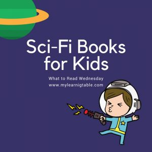 The best sci-fi books for kids: picture books for young readers, homeschool unit study and teaching ideas