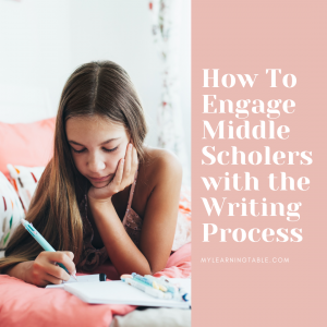 How to engage middle schoolers with the writing process
