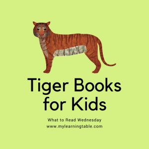 What to Read Wednesday: Tiger Books for Kids