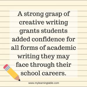 A strong grasp of creative writing grants students added confidence for all forms of academic writing they may face through their school careers.