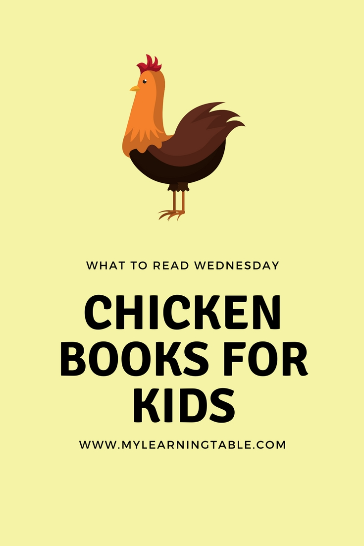 What to Read Wednesday: Chicken Books for Kids -- In celebration of our love for chickens, we are sharing the best chicken books for kids. Homeschool, unit study, backyard chickens, farm, science.