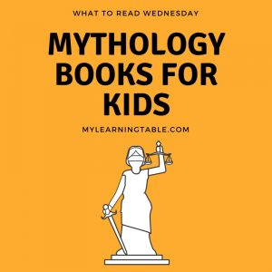What to Read Wednesday: Mythology Books for Kids