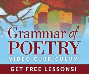 Grammar of Poetry: homeschool language arts for grades 6-9.