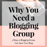 Why You Need a Blogging Group