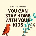 You Can Stay Home with Your Kids