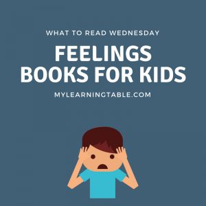 What to Read Wednesday: Feelings Books for Kids