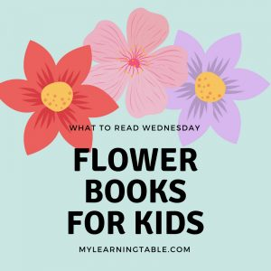 What to Read Wednesday: Flower Books for Kids