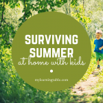 surviving summer at home with kids