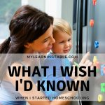 What I Wish I'd Known When I Started Homeschooling