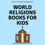 What to Read Wednesday: World Religions Books for Kids