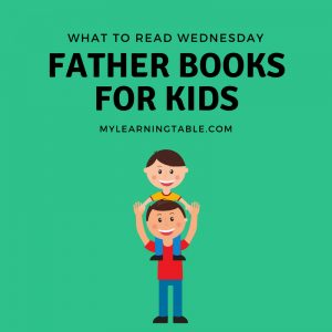 What to Read Wednesday: Father Books for Kids