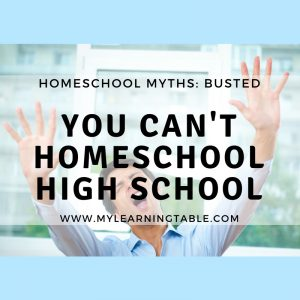 You CAN'T Homeschool High School