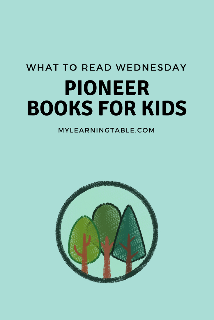 What to Read Wednesday: The Best Pioneer Books for Kids -- Our list of pioneer books for kids is full of great choices for sharing this topic with your kids. If you are reading the Little House series, there are some wonderful resources in this post that would help round out a unit study.