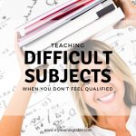 Teaching Difficult Subjects When You Don't Feel Qualified