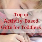 The Best Activity-Based Gifts for Toddlers